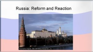 Russia Reform and Reaction Conditions in Russia Obstacles