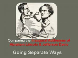 Comparing the Inaugural Addresses of Abraham Lincoln Jefferson