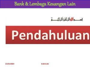 Bank Lembaga Keuangan Lain Pendahuluan 10242020 DASSAAD Bank