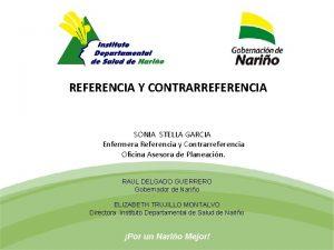 REFERENCIA Y CONTRARREFERENCIA SONIA STELLA GARCIA Enfermera Referencia