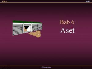 Bab 6 ASET Bab 6 Aset Suwardjono 1
