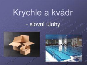 Krychle a kvdr slovn lohy KRYCHLE KVDR Vaaa