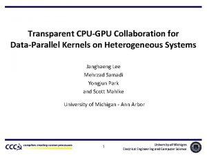 Transparent CPUGPU Collaboration for DataParallel Kernels on Heterogeneous
