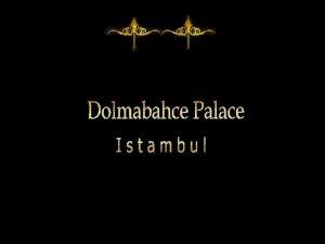 Le palais de Dolmabahe Istamboul Turquie situ sur
