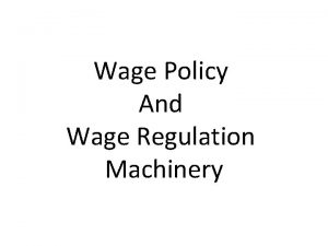 Wage Policy And Wage Regulation Machinery Wage Concepts