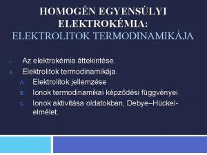 HOMOGN EGYENSLYI ELEKTROKMIA ELEKTROLITOK TERMODINAMIKJA I II Az
