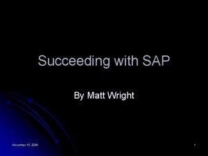Succeeding with SAP By Matt Wright November 15