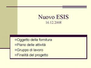 Nuovo ESIS 16 12 2008 n Oggetto della