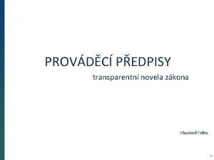 PROVDC PEDPISY transparentn novela zkona Vlastimil Fidler 1