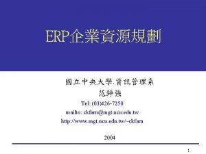 ERP Tel 03426 7250 mailto ckfarnmgt ncu edu