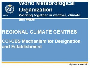 WMO OMM WMO World Meteorological Organization Working together