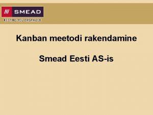 Kanban meetodi rakendamine Smead Eesti ASis Artiklite koguste