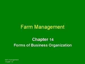 Farm Management Chapter 14 Forms of Business Organization