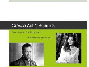 Othello Act 1 Scene 3 Focusing on Shakespeares