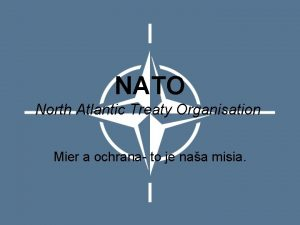NATO North Atlantic Treaty Organisation Mier a ochrana