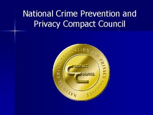 National Crime Prevention and Privacy Compact Council Compact