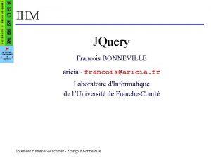 IHM JQuery Franois BONNEVILLE aricia francoisaricia fr Laboratoire