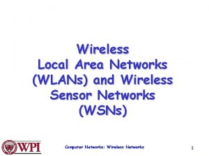 Wireless Local Area Networks WLANs and Wireless Sensor