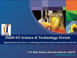 INDOUS Science Technology Forum Opportunities for Science Technology