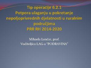 Tip operacije 6 2 1 Potpora ulaganju u