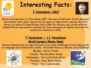 Interesting Facts 7 November 1867 Marie Curie was