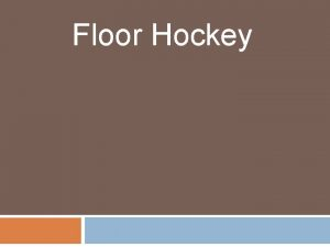 Floor Hockey Floor Hockey Background Hockey Positions and