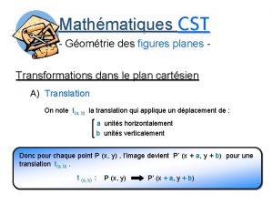 Mathmatiques CST Gomtrie des figures planes Transformations dans