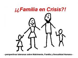 Familia en Crisis perspectivas luteranas sobre Matrimonio Familia
