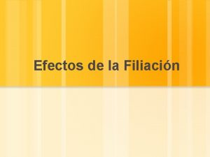 Efectos de la Filiacin EFECTOS DE LA FILIACIN