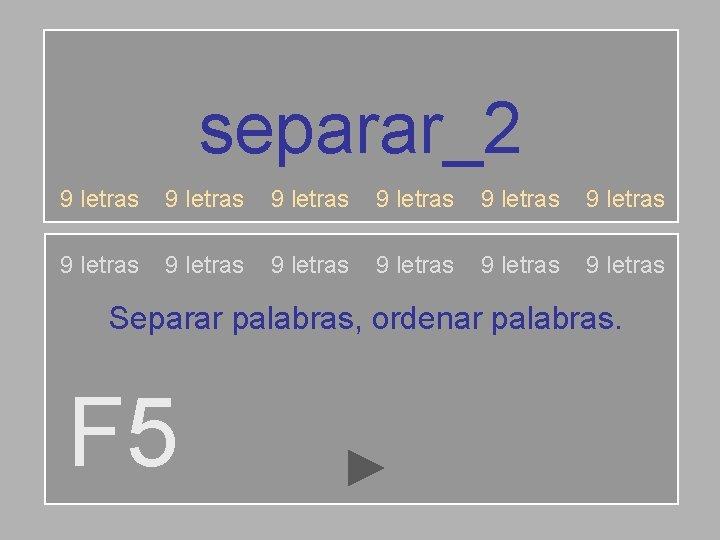 separar2 9 letras 9 letras 9 letras Separar