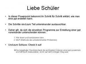 Liebe Schler In dieser Powerpoint bekommt ihr Schritt