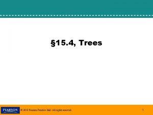 15 4 Trees 2010 Pearson Prentice Hall All