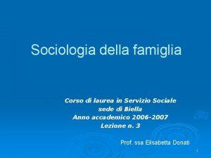 Sociologia della famiglia Corso di laurea in Servizio
