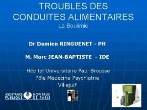 TROUBLES DES CONDUITES ALIMENTAIRES La Boulimie Dr Damien