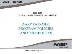 2010 2011 FOR ALL AARP TAXAIDE VOLUNTEERS AARP