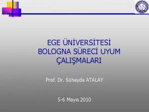 EGE NVERSTES BOLOGNA SREC UYUM ALIMALARI Prof Dr