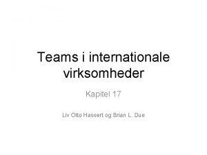 Teams i internationale virksomheder Kapitel 17 Liv Otto