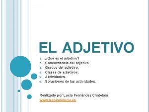 EL ADJETIVO 1 2 3 4 5 6