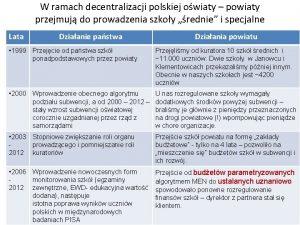 W ramach decentralizacji polskiej owiaty powiaty przejmuj do