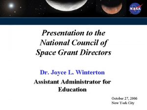 Presentation to the National Council of Space Grant