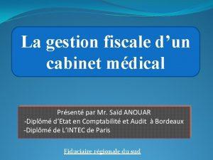La gestion fiscale dun cabinet mdical Prsent par