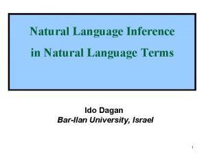 Natural Language Inference in Natural Language Terms Ido