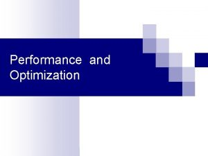 Performance and Optimization Measuring Performance Key measure of
