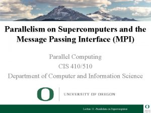 Parallelism on Supercomputers and the Message Passing Interface