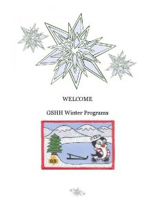 WELCOME GSHH Winter Programs This winter Girl Scouts