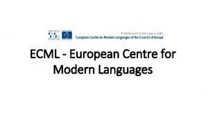 ECML European Centre for Modern Languages ECML m