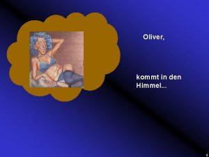 Oliver kommt in den Himmel Nach zwei Wochen