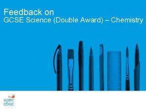 Feedback on GCSE Science Double Award Chemistry Double