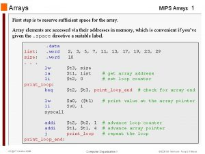 Arrays MIPS Arrays 1 First step is to