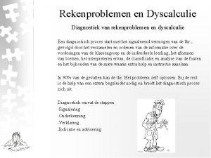 Rekenproblemen en Dyscalculie Diagnostiek van rekenproblemen en dyscalculie